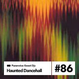 Haunted Dancehall - Guest Mix #86