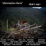 """2017: """"alternative facts"""" disk I: xxy<"""