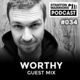 Stanton Warriors Podcast #034 : Worthy Guest Mix