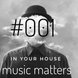 Music Matters - In Your House Aug 18