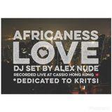 Africaness Love // DJ Set by Alex Nude