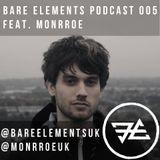 Bare Elements Podcast 005 Ft. Monrroe [Jan 2017]