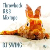 Throwback R&B Mixtape 001 - Mixed by DJ SWING