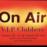 V.I.P. Clubbers Radio Podcast 23 03 2013 @ Sesimbra FM 103.9