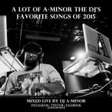 A Lot of aMinortheDJ's Favorite Songs of 2015