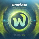 Ephwurd Presents Eph'd Up Radio #013