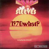 Sleeves - Vol 70 - 1970What?