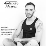 Dysfunction Vol.1 Special End of 2017 Mix by Alejandro Alvarez