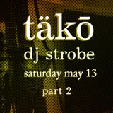 DJ Strobe - Live At Tako May 2017 Part 2