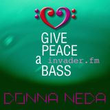 GIVE PEACE A BASS - INVADER.FM.Donna Neda_13.04.17–Radio show