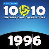 Soundwaves 10@10 #196: 1996