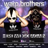 Warp Brothers - Here We Go Again Radio #123