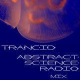 Trancid : Abstract Science Radio Mix