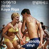 Strictly vinyl Vol. 1 - Live @ KOYA Riga - 15/06/13