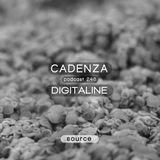 Cadenza Podcast | 246 - Digitaline (Source)