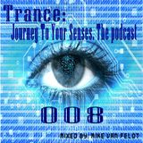 Ιllιιllιl Trance: Journey To Your Senses ιllιιllιl The Podcast 008 (end of the year)