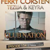 Tezija & Keyra presents Club Nation Episode 134