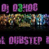 DJ D3NDO - LoL Dubstep