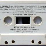 Pt. 3 - Kool Dj Red Alert - Let's Make It Happen ( Side B) - Tape Rip 1990