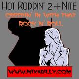 Hot Roddin' 2+ Nite - Ep 385 - 10-13-18