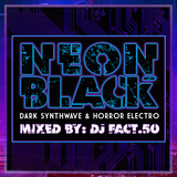 NEON BLACK - Dark Synthwave & Horror Electro
