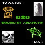 TAWA GIRL & DAVK - Sound Of Anarchy (In Progress Radio)