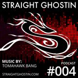 SGP004 - Revenge of the Bang by Tomahawk Bang (Straight Ghostin Podcast)