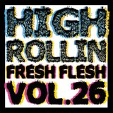 FRESH FLESH VOL.26 HIGH ROLLIN
