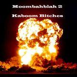 Moombahblah 2