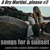 A Dry Martini...Please #2 Songs for a sunset