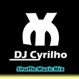 DJ Cyrilho - Shuffle Music Mix