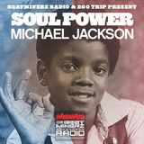 Beatminerz Radio & Ego Trip Proudly Present SOUL POWER - MICHAEL JACKSON (PART TWO)