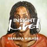 Insight Live! - Barbara Walker - Live! Arts Radio Birmingham