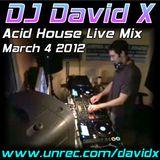 Acid House Live Mix March 4 2012