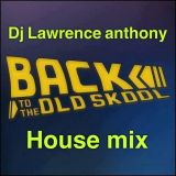 dj lawrence anthony oldskool house in the mix 140