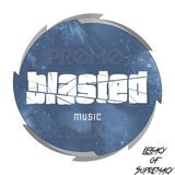 Blasted Music Set #1 - Mixed by: Legacy Of Supremacy [Free Download]