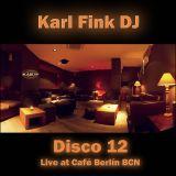 Karl Fink - Disco 12 ( Live at Café Berlín BCN )