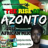 """THE RISE OF AZONTO"" AFRICAN MIX BY DJ SILENT KILLA"