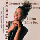 I Learned From The Best-Whitney H - Bülent Billie Dee Rmx / Bootleg /  Promotional Use Only