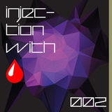 Injection with Mister Poison - Last Mix before party !