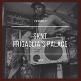 "SKNT ""FRIGAGLIA'S PALACE VOL 8""  2018"