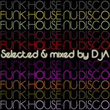 FUNK-HOUSE-NU-DISCO (selected & mixed by DjA)