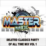 Mastermix - Deleted Classics Party Of All Time Mix Vol 1 (Section Mastermix)