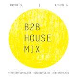 B2B HOUSE MIX   TNYDTGR & LUCHO