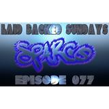 Laid Backed Sundays Episode 077