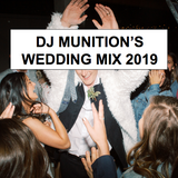 DJ Munition's Wedding Mix 2019