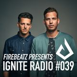 Firebeatz presents Ignite Radio #039