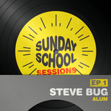 Sunday School Sessions: Episode 001 | Steve Bug