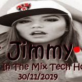 Mr Jimmy H - Love In The Mix Tech House 30 11 2019
