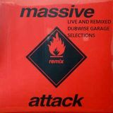 Massive Attack - Remixed and Live - Dubwise Garage Selections
